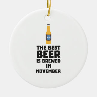 Best Beer is brewed in November Zk446 Ceramic Ornament