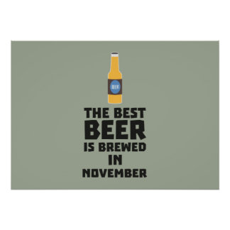 Best Beer is brewed in November Zk446 Poster