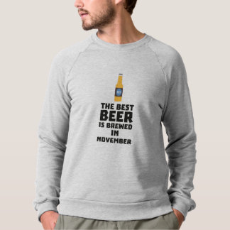 Best Beer is brewed in November Zk446 Sweatshirt