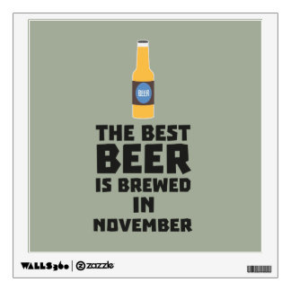 Best Beer is brewed in November Zk446 Wall Decal