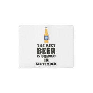 Best Beer is brewed in September Z40jz Pocket Moleskine Notebook