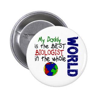 Best Biologist In World 2 Daddy Pinback Button