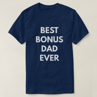 Best Bonus Dad Ever T-Shirt