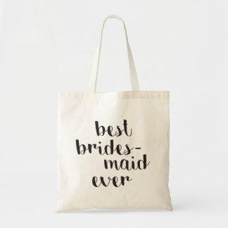 Best Bridesmaid Ever Tote Bag