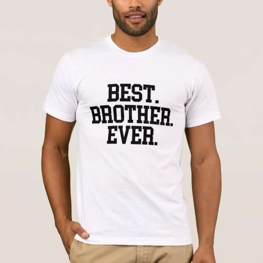 + BEST. BROTHER. EVER. Men's T-Shirt