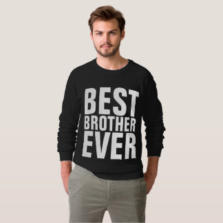 BEST BROTHER EVER T-shirts & sweatshirts