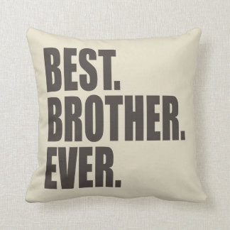 Best. Brother. Ever. Throw Pillow