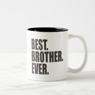 Best. Brother. Ever. Two-Tone Coffee Mug
