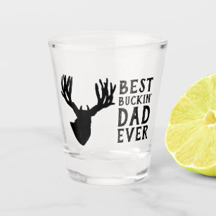 Best Buckin Dad Ever Funny Hunting Shot Glass