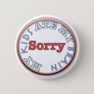 Best button for a burned out parent to wear.