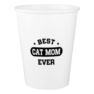 Best Cat Mom Ever Paper Cup