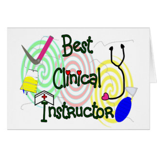 Best Clinical Instructor Nursing Gifts Greeting Card