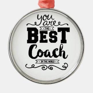 Best Coach Ever Metal Ornament