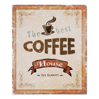 Best Coffee House in Town Poster