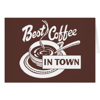 ❝Best Coffee in Town❞ Card