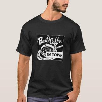 """""""Best Coffee in Town"""" Dark T-Shirt"""
