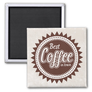 BEST COFFEE IN TOWN Magnet