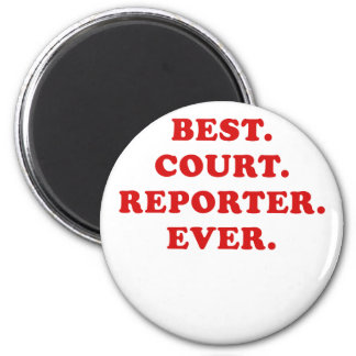 Best Court Reporter Ever 2 Inch Round Magnet