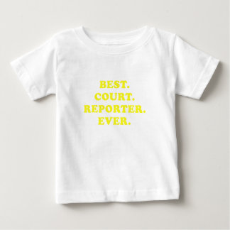 Best Court Reporter Ever Baby T-Shirt