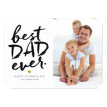 "Best Dad Ever | Black On White 5"" X 7"" Invitation Card"