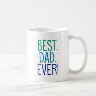 Best. Dad. Ever! Coffee Mug
