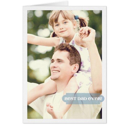 Best Dad Ever Custom Photo Modern Design Card