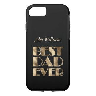 Best Dad Ever Elegant Golden Text Gold Typography iPhone 8/7 Case
