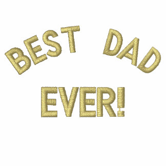 Best Dad, Ever! Embroidered Polo Shirt