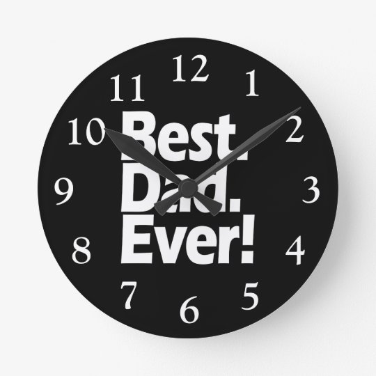 Best Dad Ever Exclamation Black/White Father's Day Wall Clocks