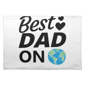 Best dad Ever father Day men Placemat