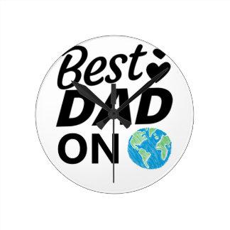 Best dad Ever father Day men Round Clock