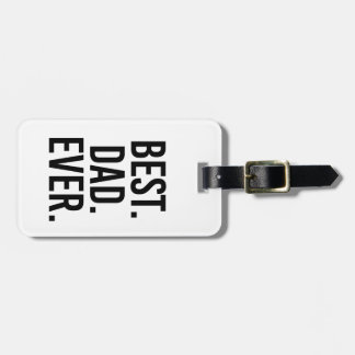 Best. Dad. Ever. Luggage Tag