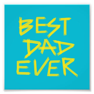 Best Dad Ever Neon Yellow (Customizable Color) Photograph