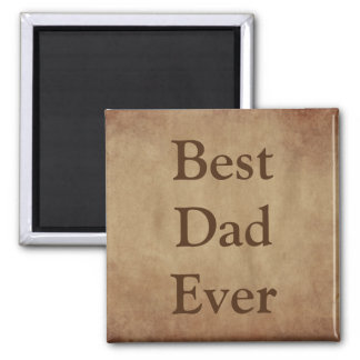 """Best Dad Ever"" Quote, Rustic Brown Magnet"