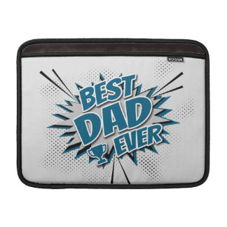 Best Dad Ever Sleeve For MacBook Air