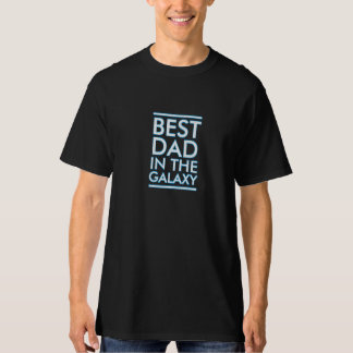 Best Dad In The Galaxy Cool Fathers Day Tshirt Tee