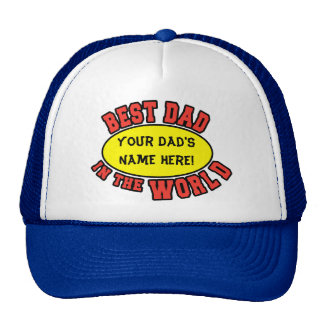 Best Dad in the World Customize Father's Day Trucker Hat
