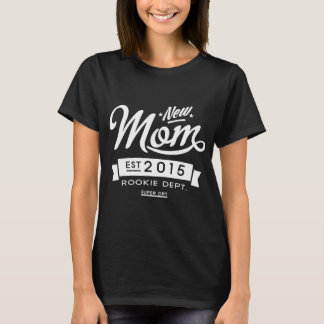 Best Dark New Mom 2015 T-Shirt