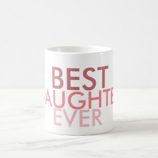 Best Daughter Ever Coffee Mug