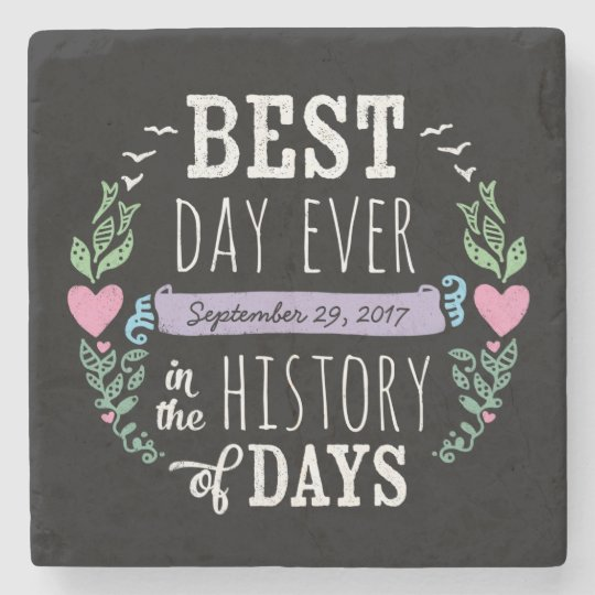 Best Day Ever in History, Chalkboard Wedding Date Stone Beverage Coaster
