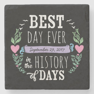 Best Day Ever in History, Chalkboard Wedding Date Stone Coaster