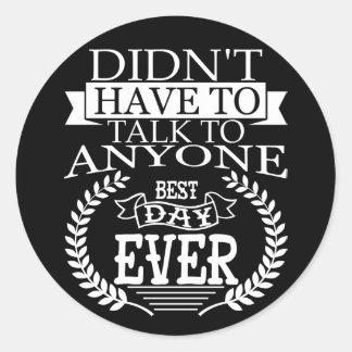 Best Day Ever Introverts Sticker