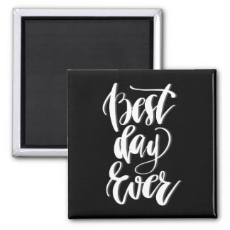 Best Day Ever Magnet