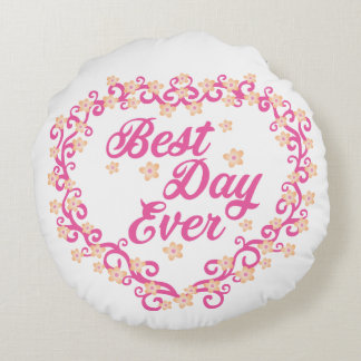 Best day Ever Round Pillow