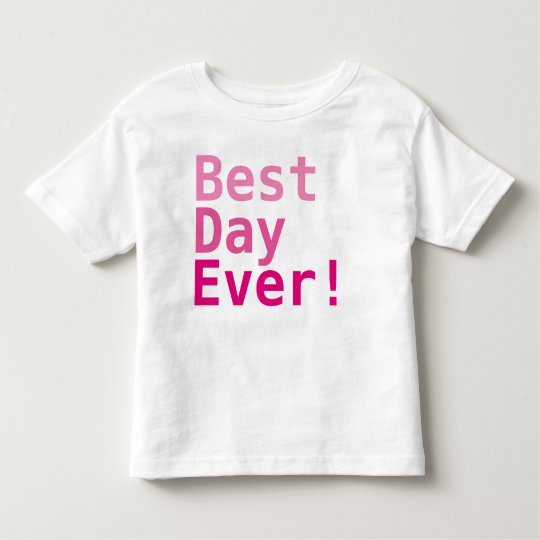 Best Day Ever! Toddler Fine Jersey T-Shirt