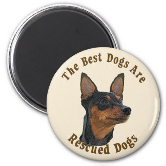 Best Dogs Are Rescued - Miniature Pinscher 2 Inch Round Magnet