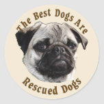 Best Dogs Are Rescued (Pug) Round Stickers