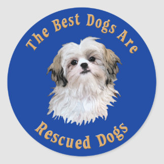 Best Dogs Are Rescued Shih Tzu) Round Sticker