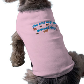 Best Dogs Are Rescues Shirt