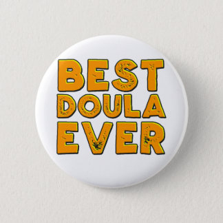 Best doula ever 2 inch round button
